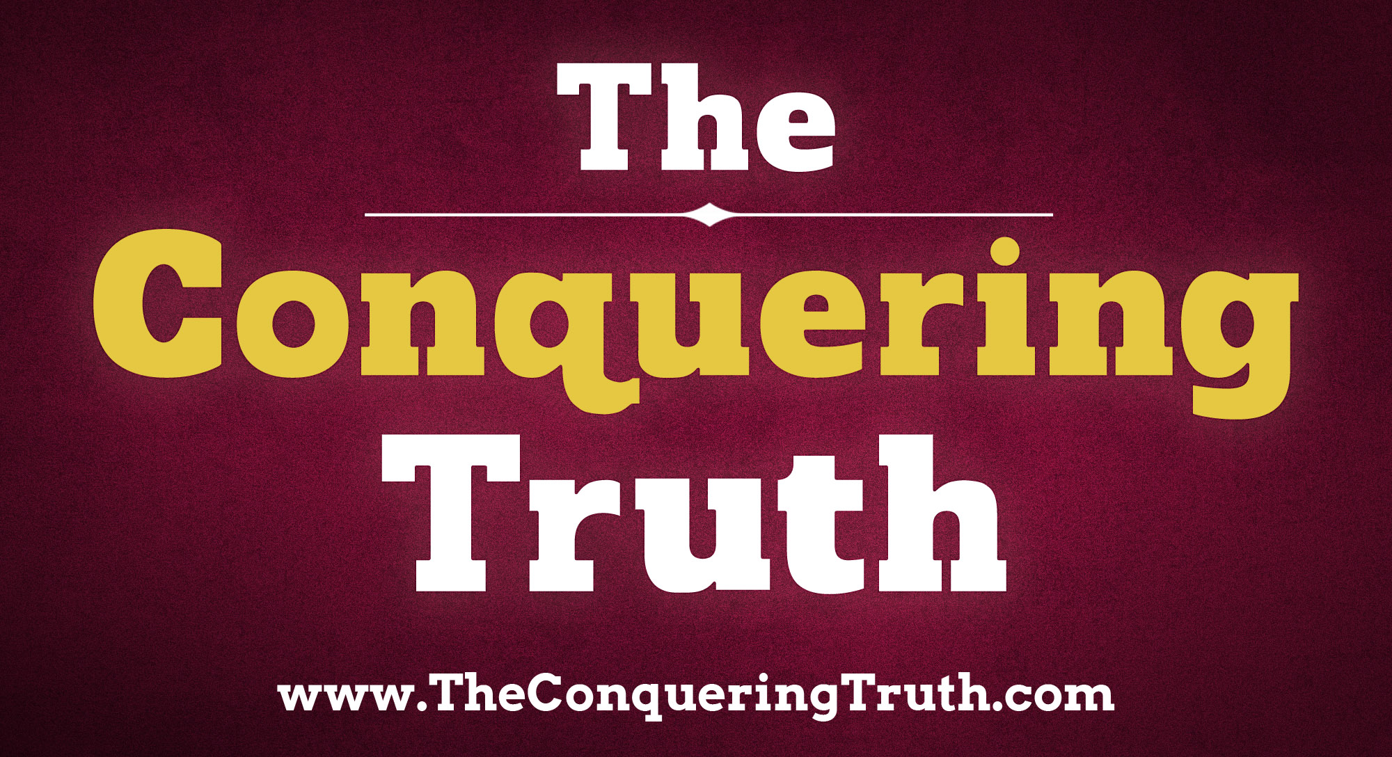 The Conquering Truth